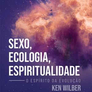 Sexo, Ecologia e Espiritualidade