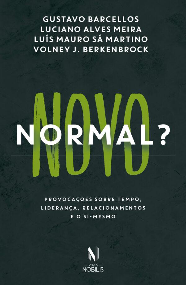 Novo Normal (?) — Provocações sobre tempo, liderança, relacionamentos e o si-mesmo